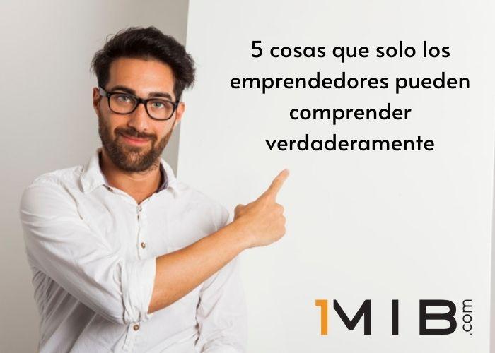 5 cosas que solo los emprendedores pueden comprender verdaderamente
