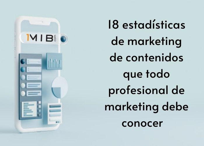 18 estadísticas de marketing decontenidos que todo profesional del marketing debe conocer
