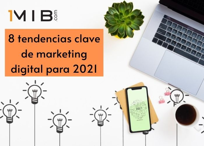 8 tendencias de marketing digital para 2021