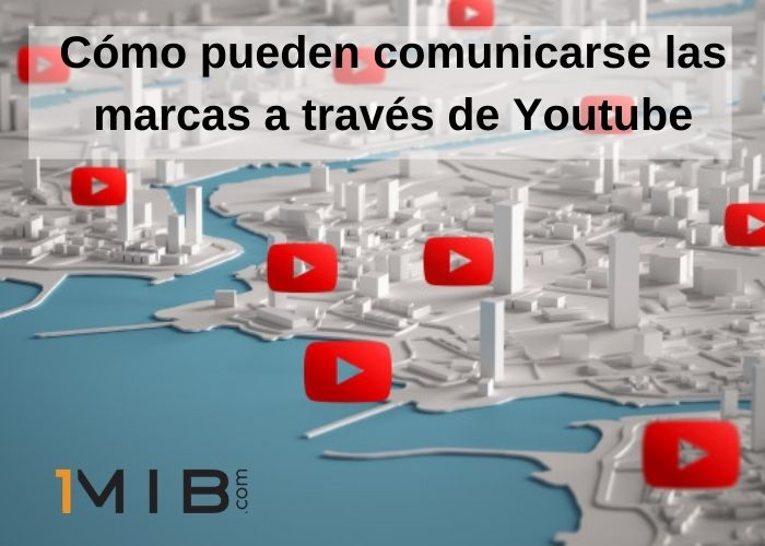 Cómo pueden comunicarse las marcas a través de YouTube