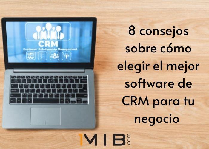 8 consejos sobre cómo elegir el mejor software de CRM para tu negocio